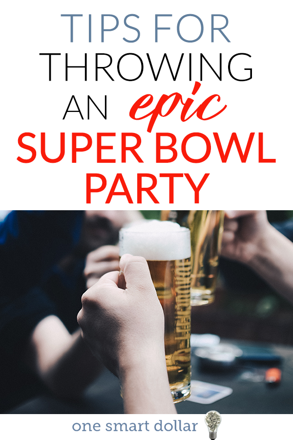 Are you planning to throw a Super Bowl party this year? Make sure you give your guests a great time without breaking the budget. #SuperBowl #SuperBowlParty #Budget #Frugal #Party