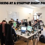Is Working at a Startup Right for You?