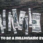 How to be a millionaire by 40