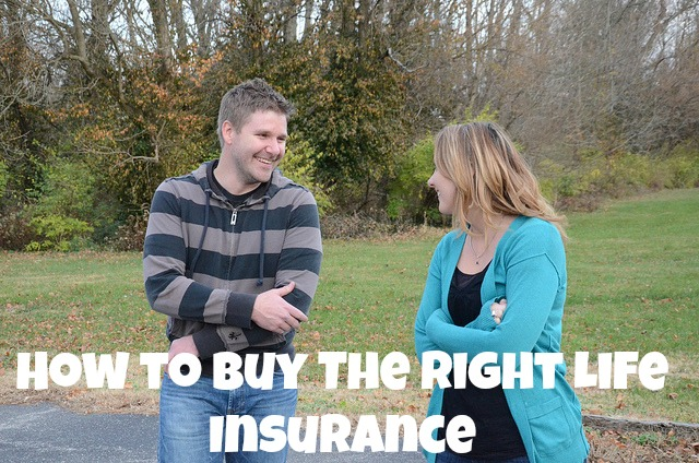 How to Buy The Right Life Insurance