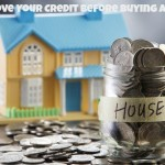 Improve Your Credit Before Buying a House