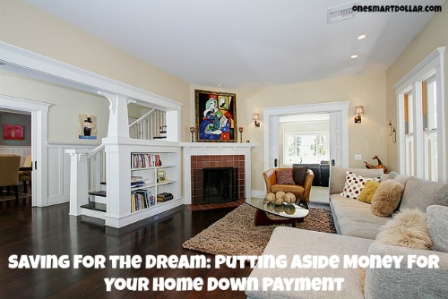 Saving for the Dream: Putting Aside Money for Your Home Down Payment