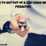 5 Ways to Get out of a Car Lease Without Penalties