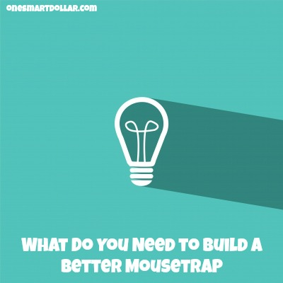 What Do You Need to Build a Better Mousetrap