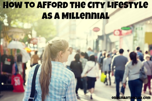 How to Afford the City Lifestyle as a Millennial