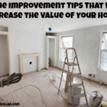 Home Improvement Tips That Will Increase the Value of Your Home