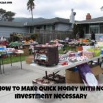 How to Make Quick Money with No Investment Necessary