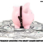 4 Personal Finance Lessons You Must Learn Before you are 21