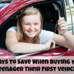4 Ways to Save When Buying Your Teenager Their First Vehicle