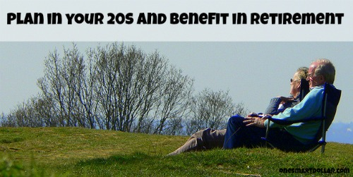 Plan in your 20s and Benefit in Retirement