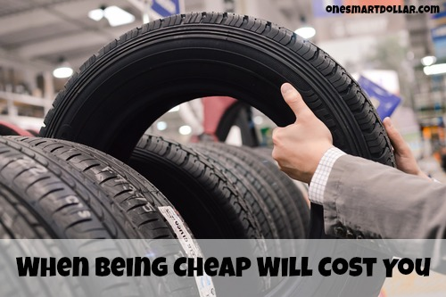 When Being Cheap Will Cost You