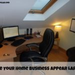 Make Your Home Business Appear Larger