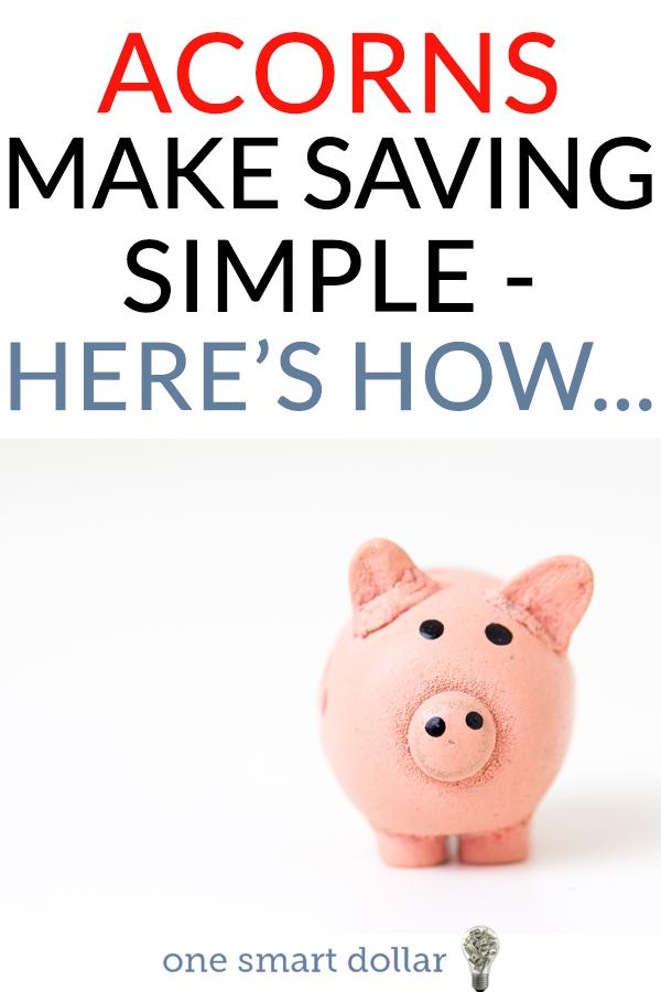 Learn how to make saving simple with Acorns. #Saving #Acorns #Investing #PersonalFinance #SavingMoney