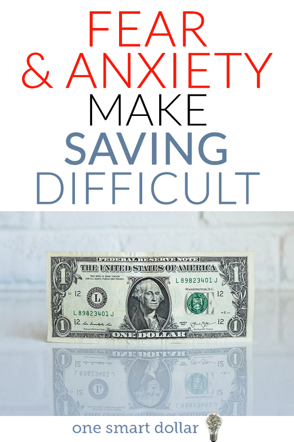 Fear and anxiety can make saving very difficult. Here is what you can do...
