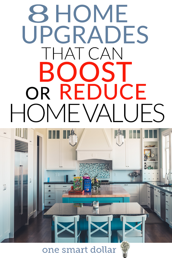Check out eight different home upgrades that can boost or reduce your homes value.
