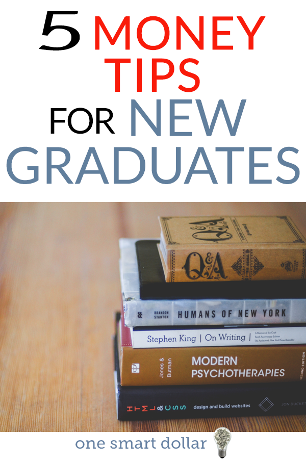 Are you a recent college graduate? Here are five tips to help you get started the right way.
