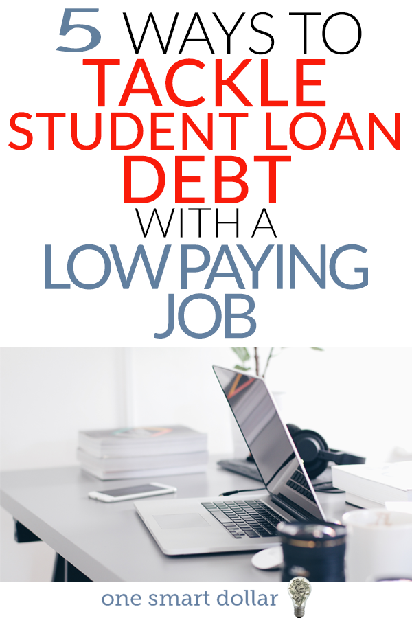 When you are early in your career student loans might make your budget feel very tight. Here are five tips to help you with your student loan payments even if you have a lower paying job. #StudentLoans #Debt #MakingMoney