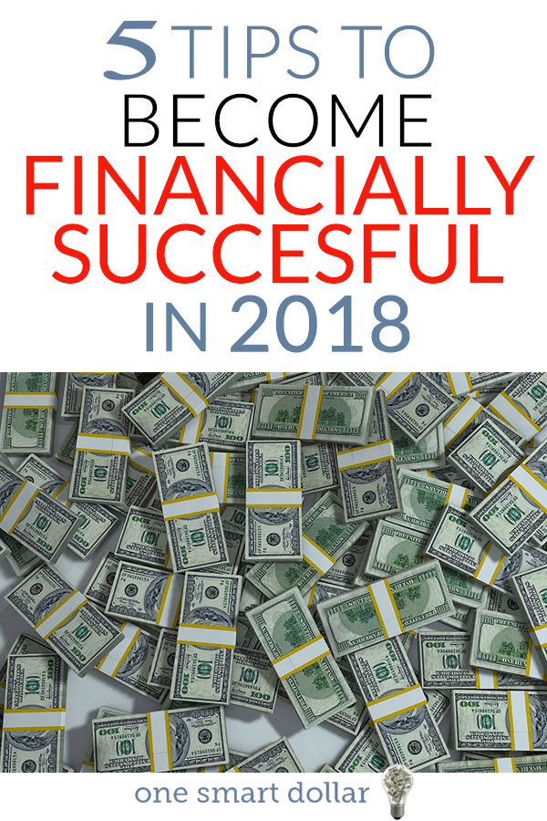 Here are five tips that will help you become more financially successful this year. #MoneyTips #SaveMoney #MoneyMatters