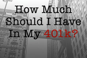 How much should I have in my 401k?