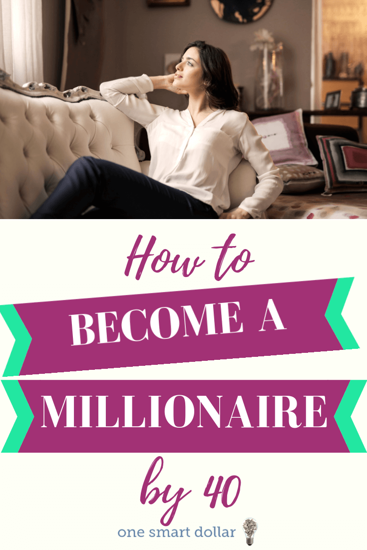 How to Become a Millionaire by 40 | One Smart Dollar